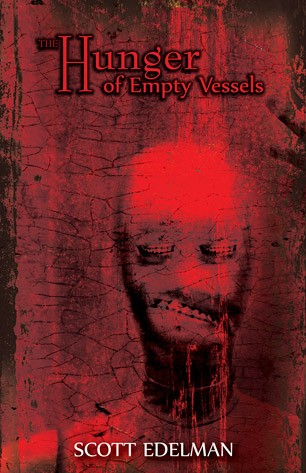 THE HUNGER OF EMPTY VESSELS