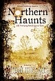 NORTHERN HAUNTS edited by Tim Deal (trade hardcover)